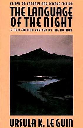 El lenguaje de la noche: ensayos sobre la fantasía y la ciencia ficción