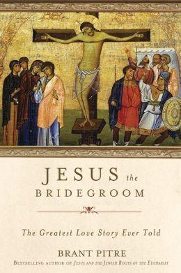 Jesús Esposo: La historia de amor más grande jamás contada