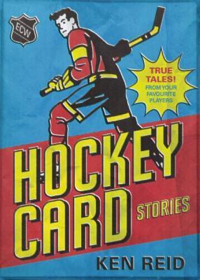 Historias de cartas de hockey: cuentos verdaderos de tus jugadores favoritos