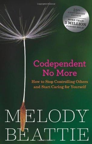 Codependent No More: Cómo dejar de controlar a otros y comenzar a cuidar de sí mismo