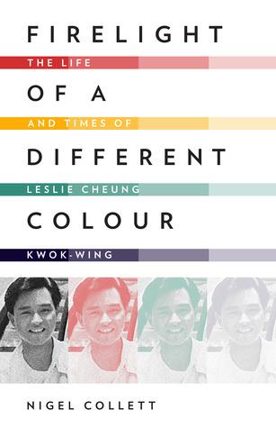 Firelight de un color diferente: La vida y los tiempos de Leslie Cheung Kwok-wing