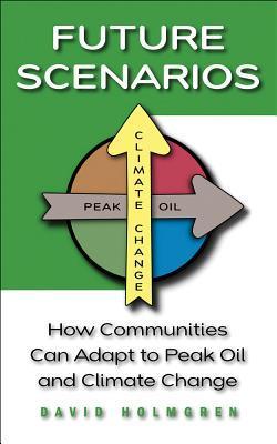 Escenarios futuros: cómo las comunidades pueden adaptarse al pico del petróleo y al cambio climático