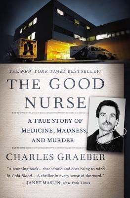 La buena enfermera: Una historia real de la medicina, la locura y asesinato