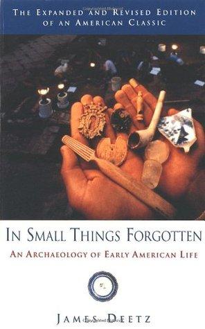 En pequeñas cosas olvidadas: una arqueología de la temprana vida americana
