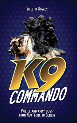 Comando K9: Policía y perros del ejército de Nueva York a Berlín