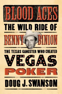 Blood Aces: El paseo salvaje de Benny Binion, el gángster de Texas que creó Vegas Poker