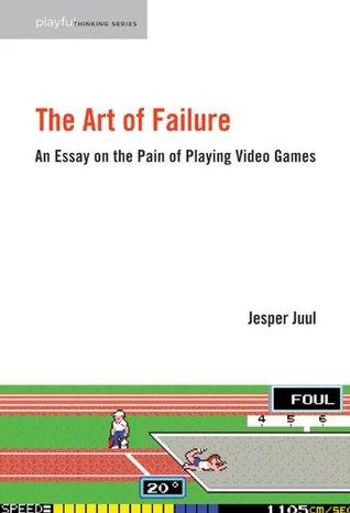 El arte del fracaso: un ensayo sobre el dolor de jugar videojuegos