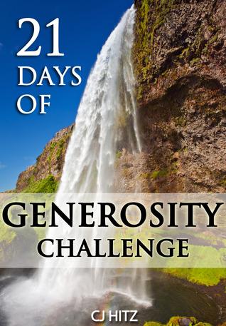 Desafío de 21 Días de Generosidad: Experimentando la Alegría que Proviene de un Corazón Dador