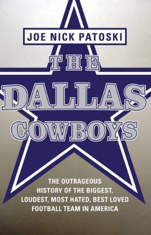 The Dallas Cowboys - Previsualización Gratuita: La historia ultrajante de los más grandes, más altos, más odiados, mejor equipo de fútbol en América