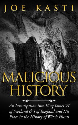Historia maliciosa de una investigación en el rey Jacobo VI de Escocia, y de Inglaterra, y su lugar en la historia de las cazas de brujas