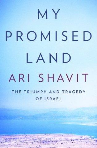 Mi Tierra Prometida: El Triunfo y la Tragedia de Israel