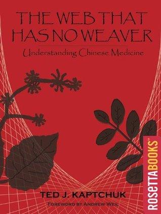 La Web que no tiene tejedor: Comprender la medicina china