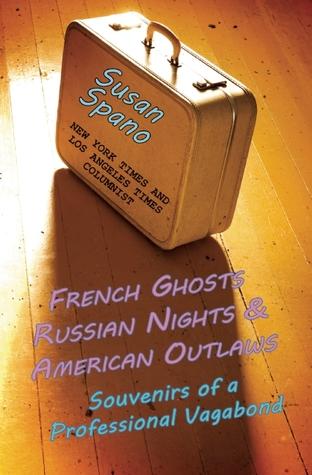 Fantasmas Franceses, Noches de Rusia y Outlaws estadounidenses: Recuerdos de un Vagabundo Profesional