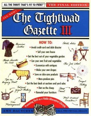 The Tightwad Gazette III: Promover el ahorro como un estilo de vida alternativo viable