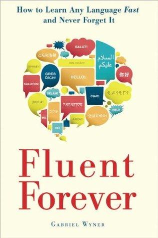Fluent Forever: Cómo aprender cualquier idioma rápido y nunca olvidarlo