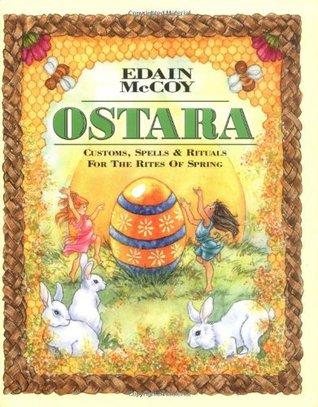 Ostara: Aduanas, hechizos y rituales para los Ritos de Primavera