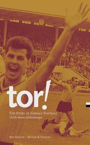 Tor !: La historia del fútbol alemán