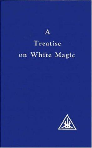 Un Tratado sobre la Magia Blanca: El Camino del Discípulo