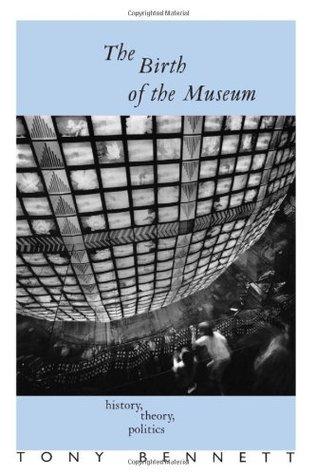 El nacimiento del museo: historia, teoría, política