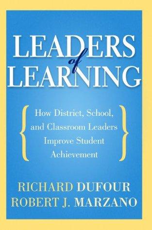 Líderes del Aprendizaje: Cómo los Líderes del Distrito, la Escuela y el Aula Mejoran el Logro Estudiantil