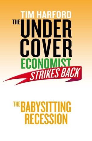 The Undercover Economist Strikes Back: La recesión de la niñera