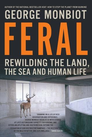 Feral: Rewilding la tierra, el mar y la vida humana