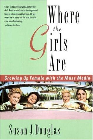 Donde Están las Niñas: Creciendo Mujer con los Medios de Comunicación