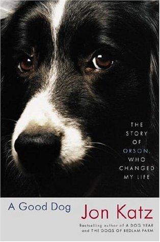 Un buen perro: La historia de Orson, que cambió mi vida