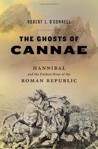 Los fantasmas de Cannae: Hannibal y la hora más oscura de la república romana