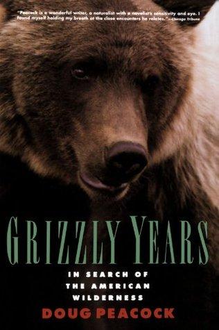 Grizzly Years: En busca del desierto americano