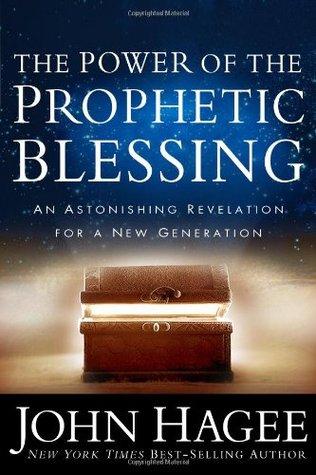 Poder de la Bendición Profética, El: Una Revelación Asombrosa para una Nueva Generación