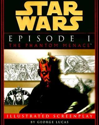 Star Wars Episodio 1: La amenaza fantasma El guión ilustrado