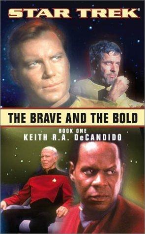 Star Trek: El valiente y el audaz, Libro 1