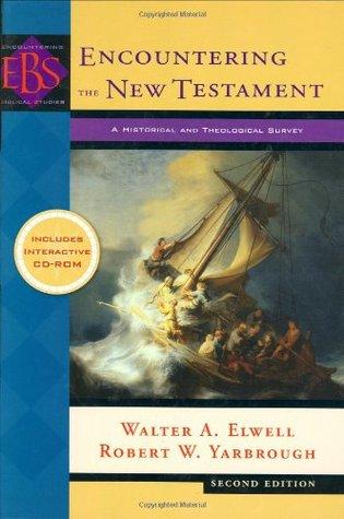 Encuentro con el Nuevo Testamento: una encuesta histórica y teológica