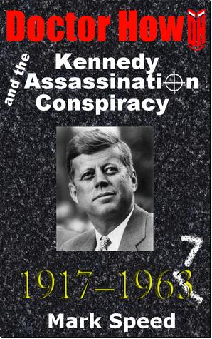 Doctor How y la conspiración del asesinato de Kennedy
