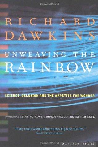 Unweaving the Rainbow: la ciencia, la ilusión y el apetito por la maravilla