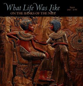 Qué vida era como en los bancos del Nilo: Egipto, 3050-30 AC