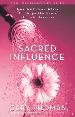 Influencia sagrada: cómo Dios usa a las esposas para formar las almas de sus maridos