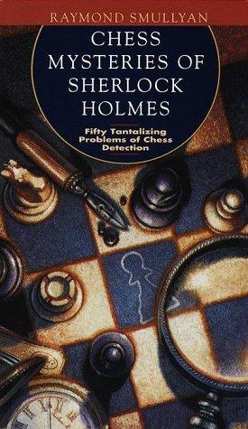 Misterios de ajedrez de Sherlock Holmes: Cincuenta problemas tentadores de la detección de ajedrez