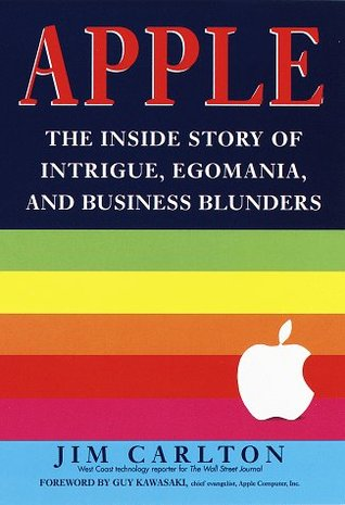 Apple: La historia interior de Intrigue, Egomania y errores de negocios