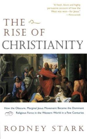 El surgimiento del cristianismo: cómo el oscuro y marginal movimiento de Jesús se convirtió en la fuerza religiosa dominante en el mundo occidental en unos pocos siglos