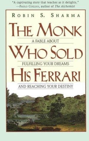 El monje que vendió su Ferrari: Una fábula sobre el cumplimiento de sus sueños Alcanzar su destino