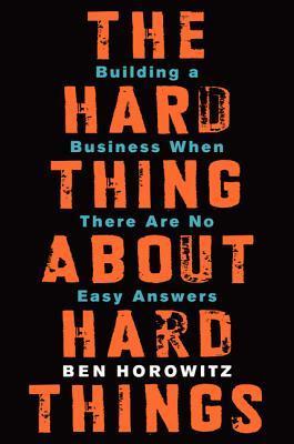 La cosa dura sobre cosas duras: Construyendo un negocio cuando no hay respuestas fáciles