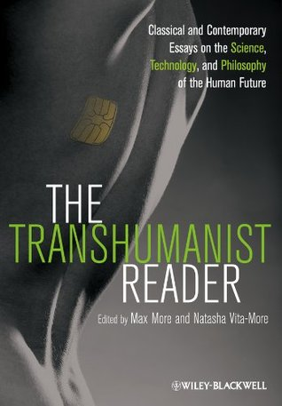 El Lector Transhumanista: Ensayos Clásicos y Contemporáneos sobre la Ciencia, la Tecnología y la Filosofía del Futuro Humano