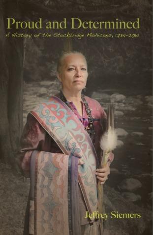Orgulloso y Determinado: una Historia de los Mohicanos de Stockbridge 1734-2014