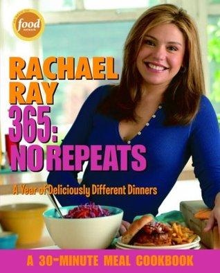 Rachael Ray 365: No Repeats: Un año de cenas deliciosamente diferentes