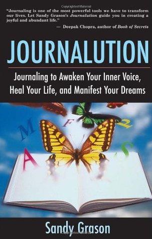 Journalution: La escritura del diario para despertar su voz interna, cura su vida, y manifiesta sus sueños