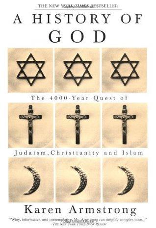 Una historia de Dios: El 4000-Año búsqueda del judaísmo, el cristianismo y el Islam