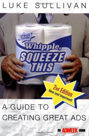Hola, Whipple, Squeeze esto: Una guía para crear grandes anuncios