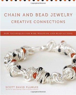 Cadena y joyería del grano Conexiones creativas: Nuevas técnicas para Wire-Wrapping y Bead-Setting